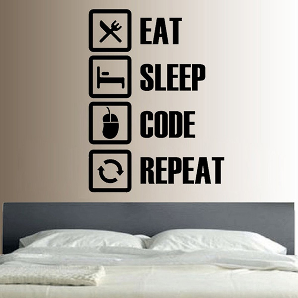 Bedroom Eat Sleep Code Repeat