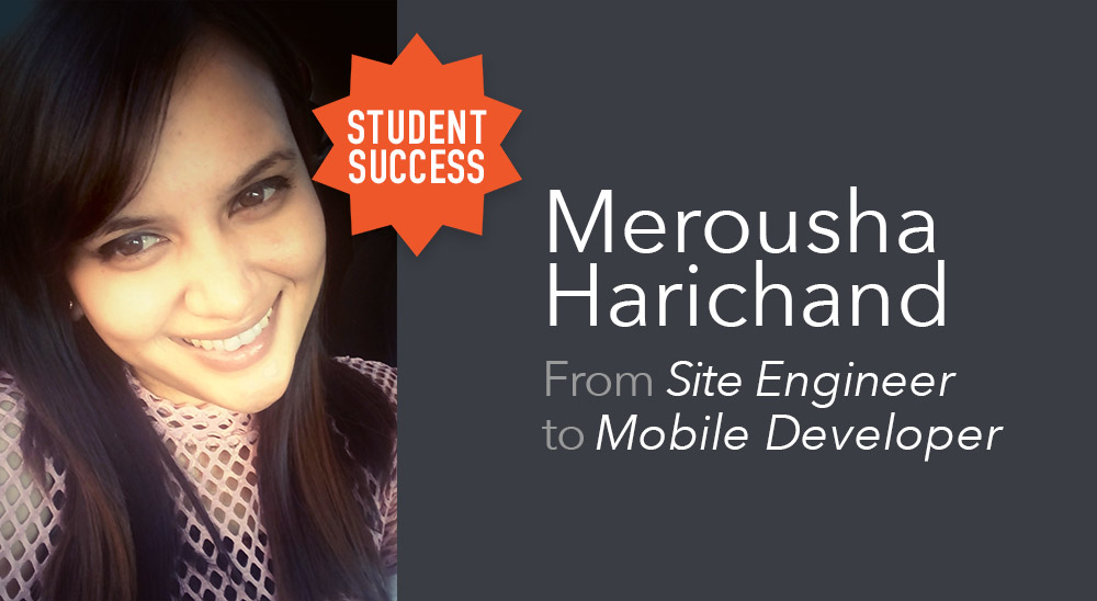 Merousha Harichand – From Site Engineer to Full-Time Mobile Developer