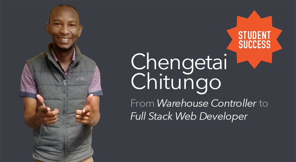 Chengetai Chitungo – From Warehouse Controller to Full Stack Web Developer