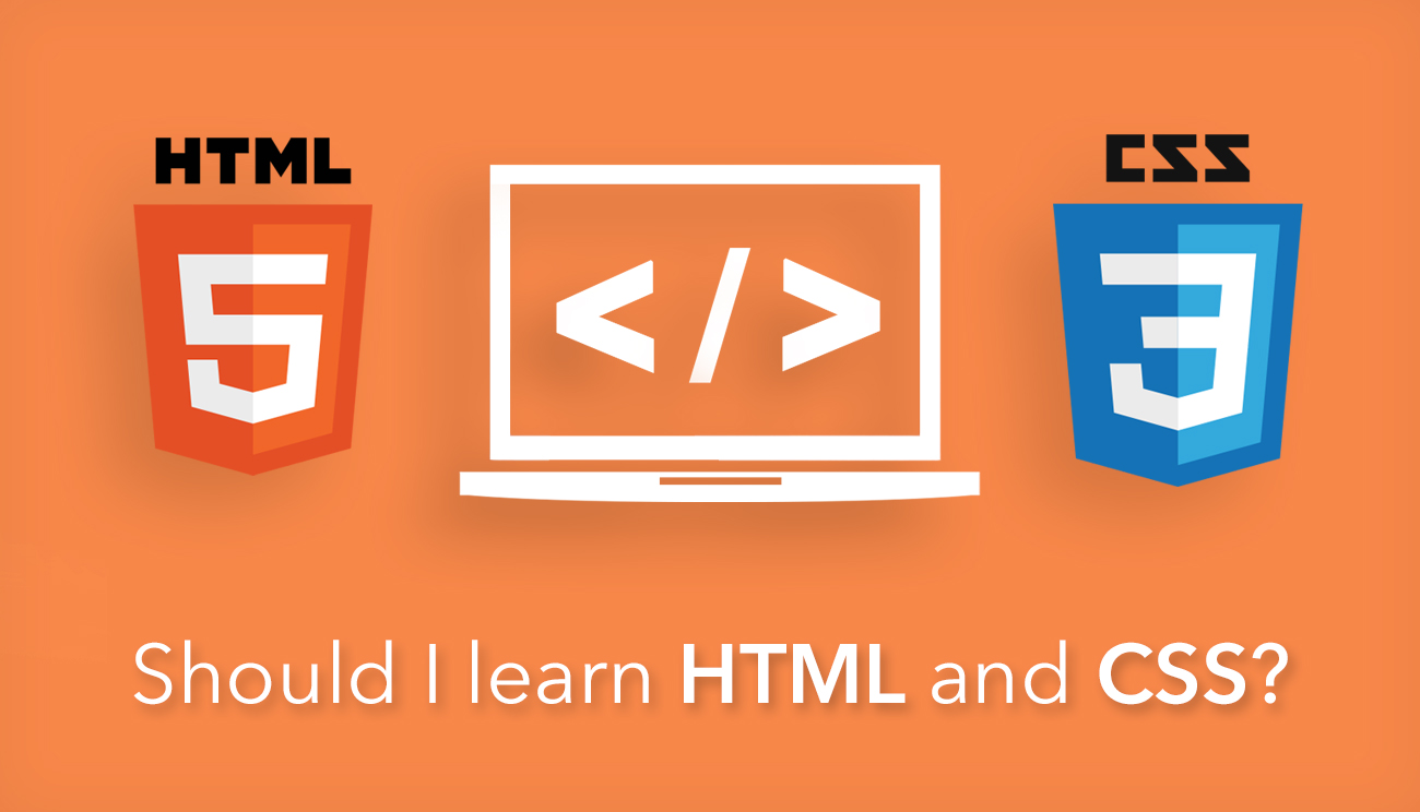Should I Learn HTML & CSS?