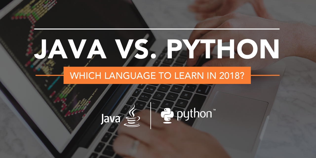 Java vs. Python: Which Language Should You Learn in 2018